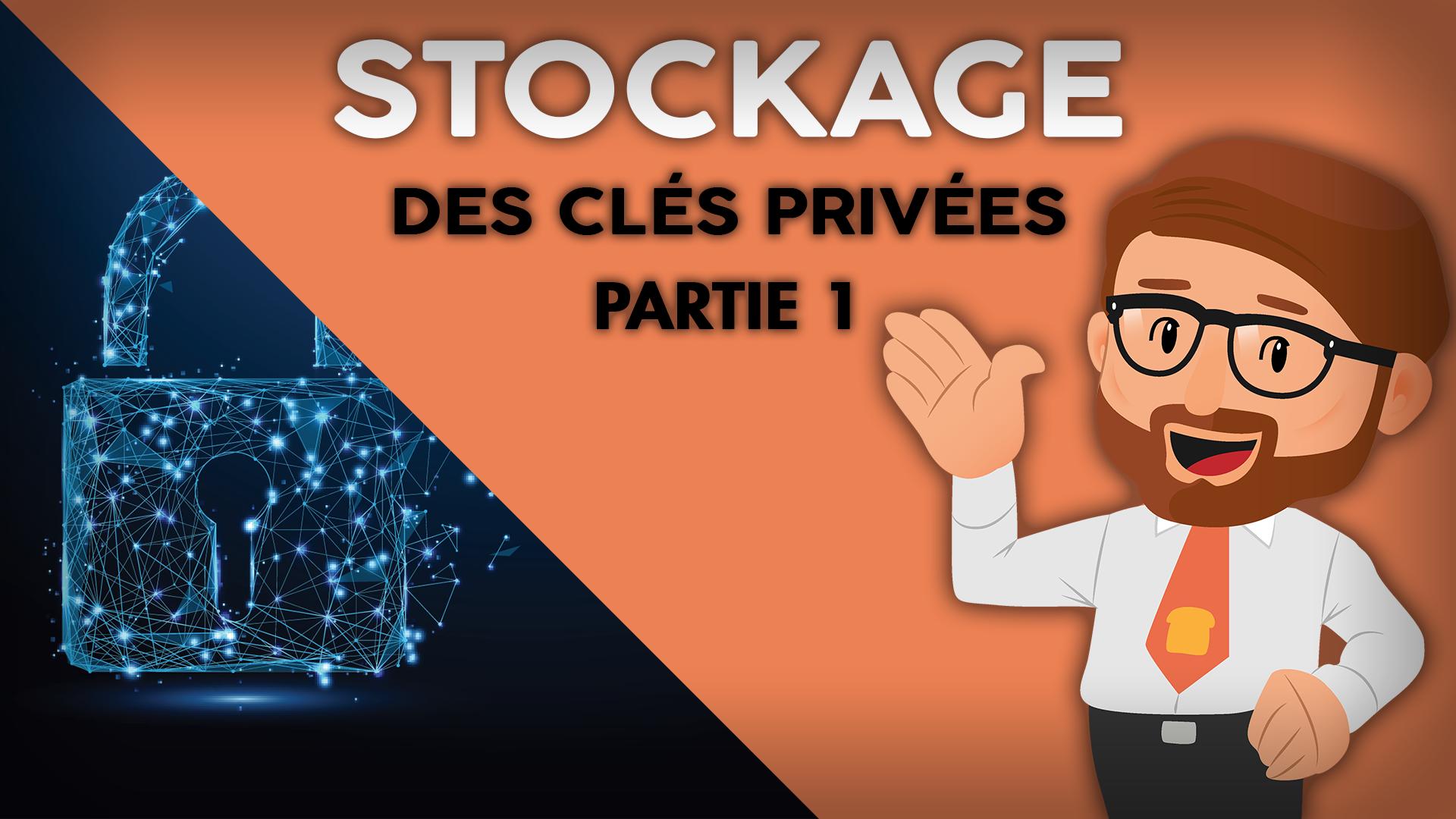 Vidéo - Stockage des clés privées - Partie 1