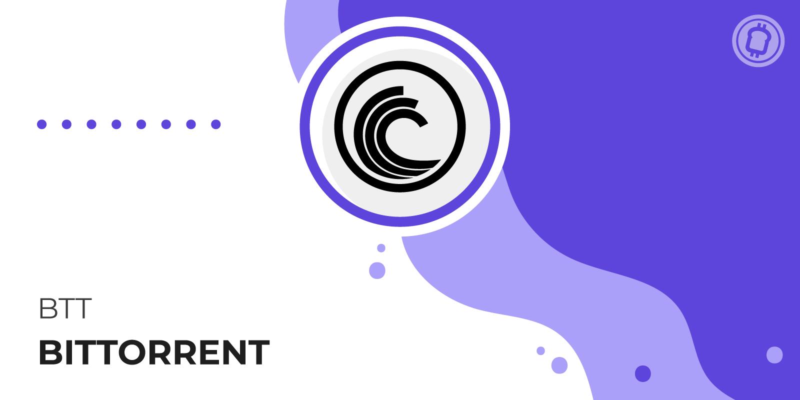 Qu'est-ce que le BitTorrent (BTT) et comment en acheter ?