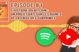 Podcast #1 - L'histoire du Bitcoin : un projet bâti sur les ruines de la crise des Subprimes