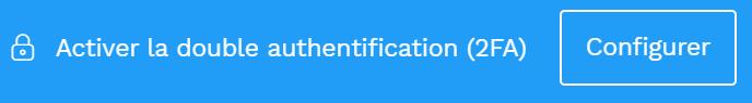 Activer la double authentification (2FA)