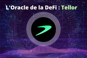Crypto-pépite - Tellor : un nouvel oracle pour la DeFi (Finance Décentralisée)