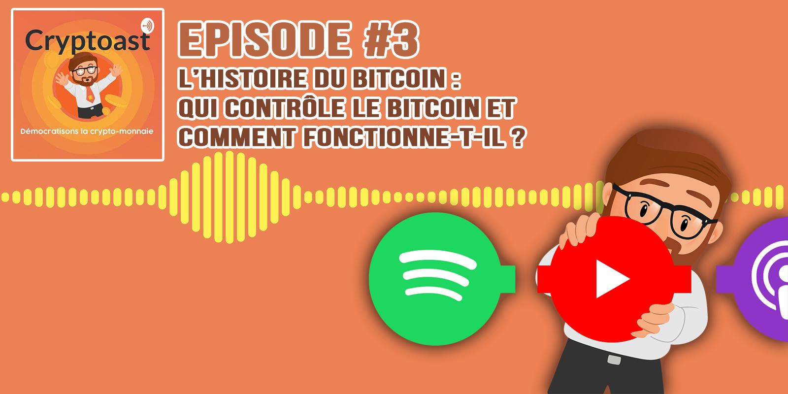 Podcast #3 - Qui contrôle le Bitcoin et comment fonctionne-t-il ?