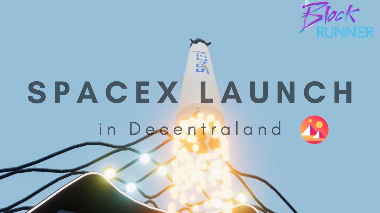 Le lancement de SpaceX reproduit dans le monde virtuel de Decentraland