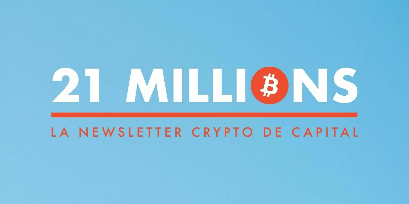 21 Millions, la newsletter premium de Capital dédiée aux cryptomonnaies
