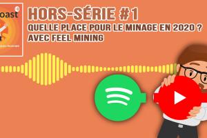 Podcast hors-série #1 - Quelle place pour le minage en 2020 ? (Avec Feel Mining)