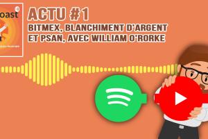 Podcast Actu #1 - BitMEX, blanchiment d'argent et PSAN, avec William O'Rorke
