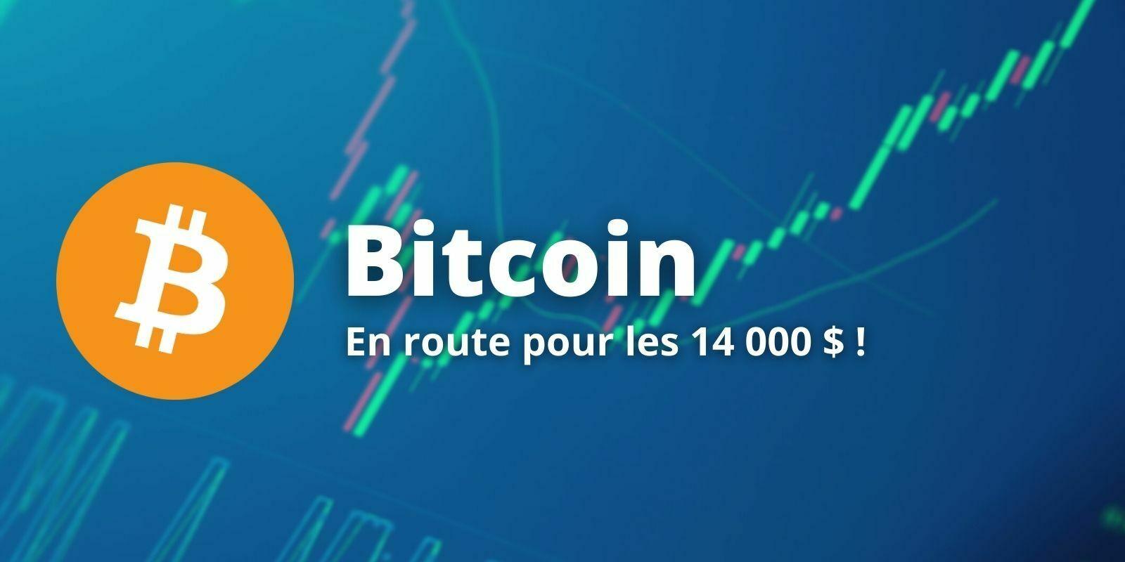 Le Bitcoin (BTC) s'envole et continue de pousser vers les 14000 $