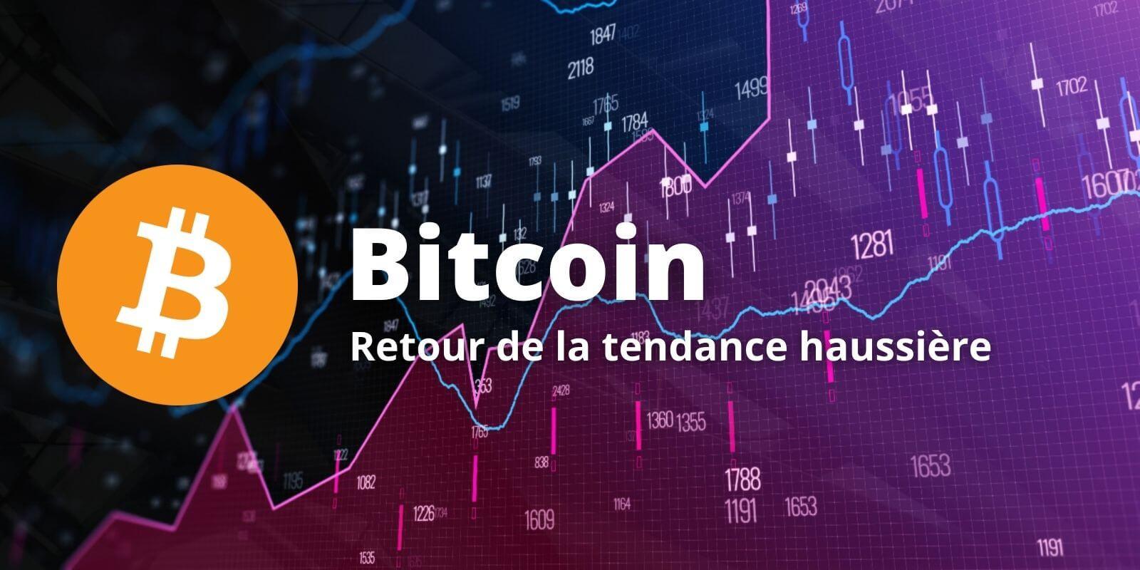 Le Bitcoin (BTC) sort de sa consolidation et retrouve une tendance haussière