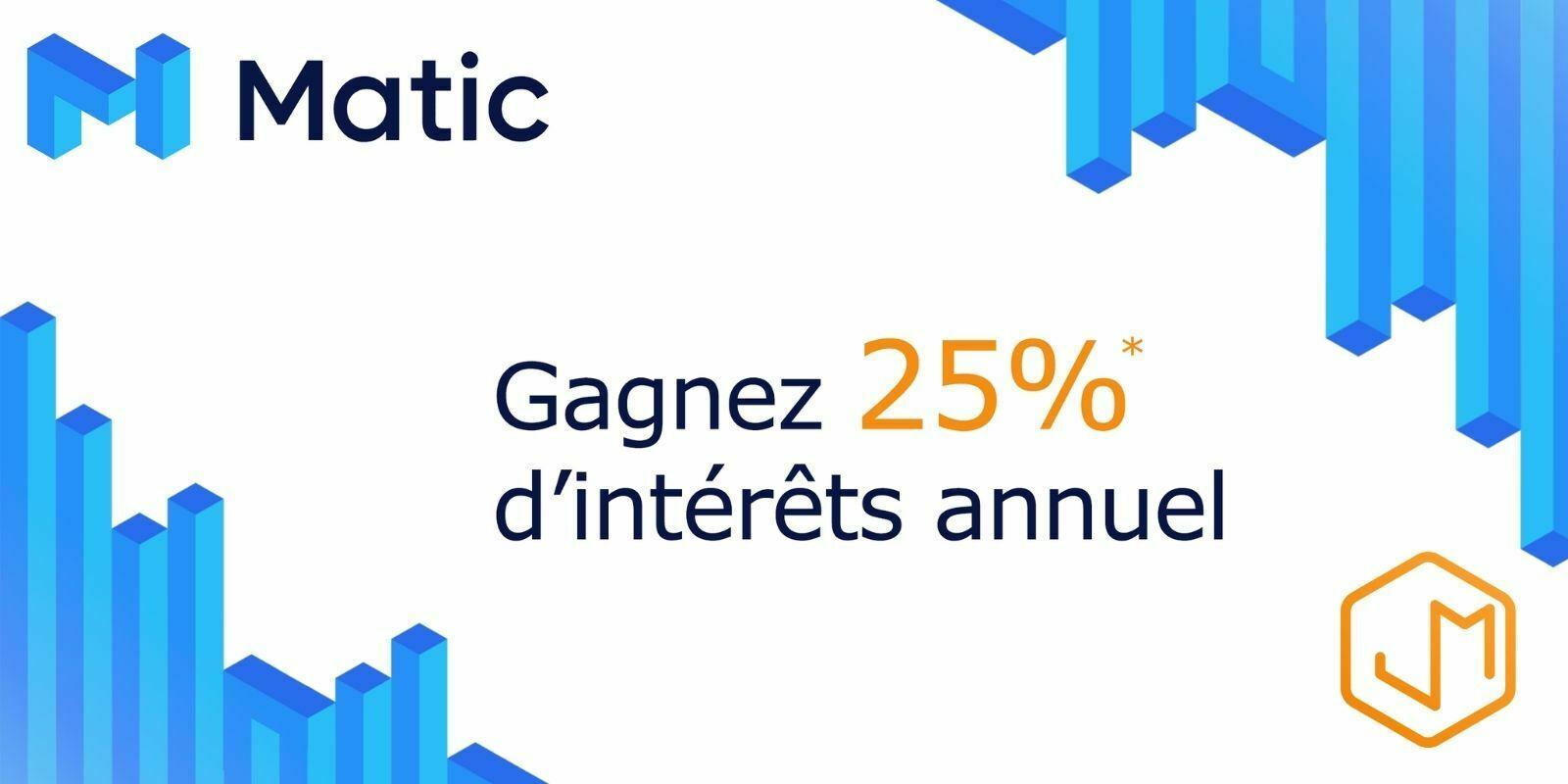 Comment générer 25% d'intérêts annuels avec le staking de MATIC ?