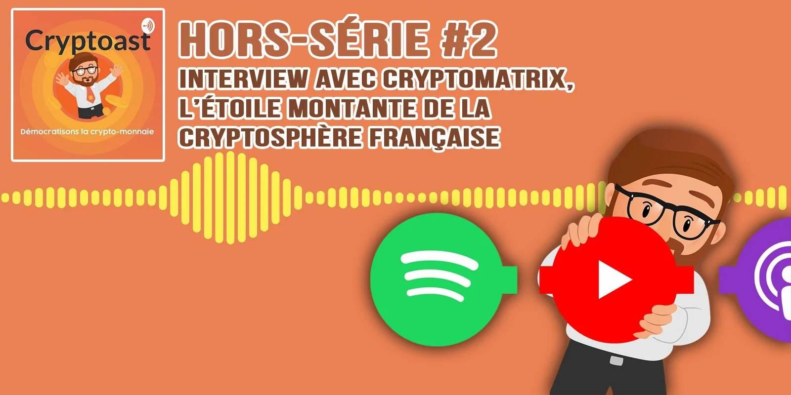 Podcast hors-série #2 - Interview de Cryptomatrix, l'étoile montante de la cryptosphère française