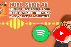 Podcast hors-série #5 - Quelle place pour bitcoin dans le monde de demain ?