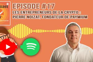 Podcast #17 - Crypto-entrepreneurs : Pierre Noizat, fondateur de Paymium