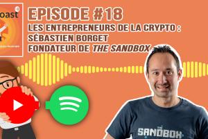 Podcast #18 - Crypto-entrepreneurs : Sébastien Borget, fondateur de The Sandbox