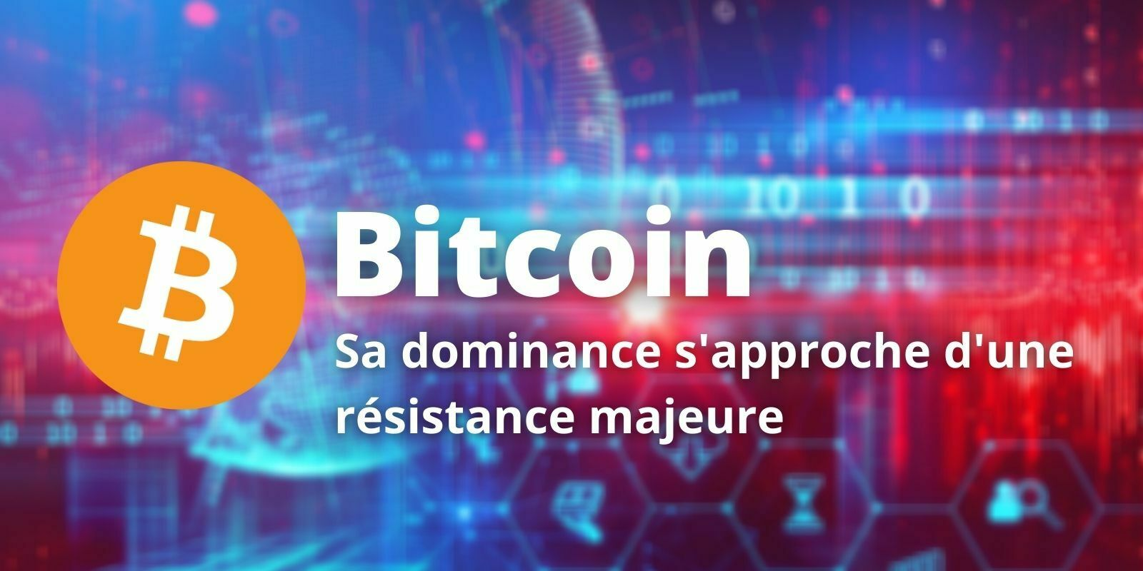 Dominance du Bitcoin (BTC) - À quand l'allègement du leadership ?