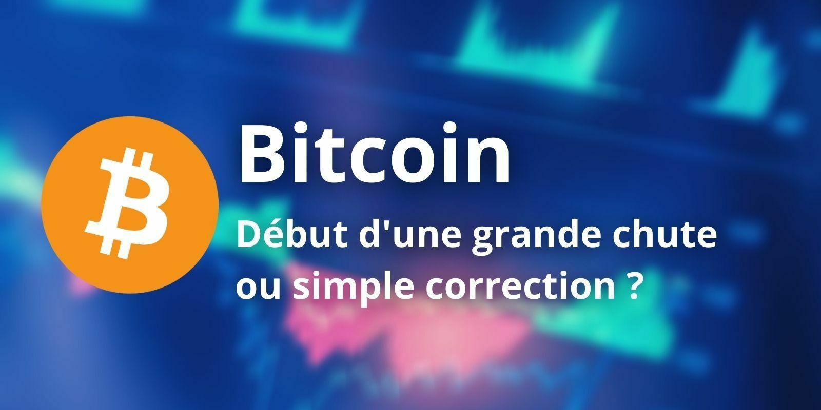 Le Bitcoin (BTC) chute de 10 000 $ - Correction ou retournement baissier ?