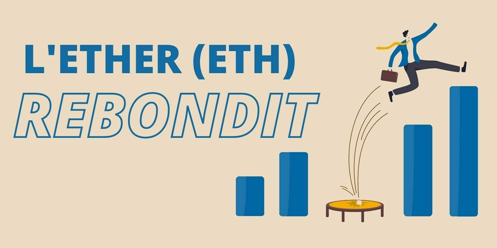 Ether (ETH): après la chute, des indicateurs «bullish» émergent