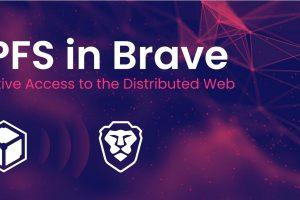 Le navigateur Brave (BAT) intègre le protocole IPFS pour faciliter l'accès au web décentralisé