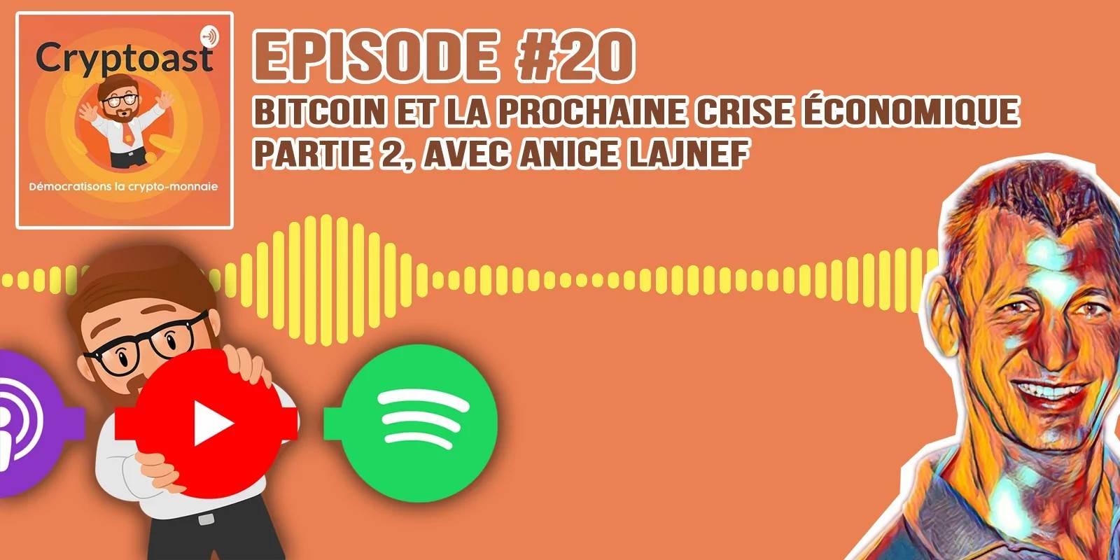 Podcast #20 - Bitcoin et la prochaine crise économique, partie 2, avec Anice Lajnef