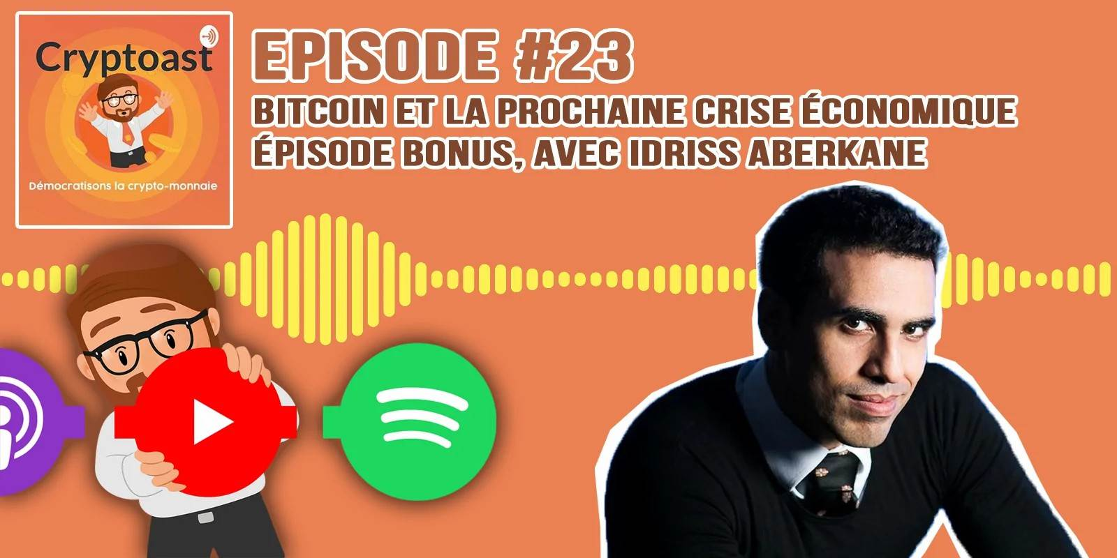 Podcast #23 - Bitcoin et la prochaine crise économique, épisode bonus, avec Idriss Aberkane