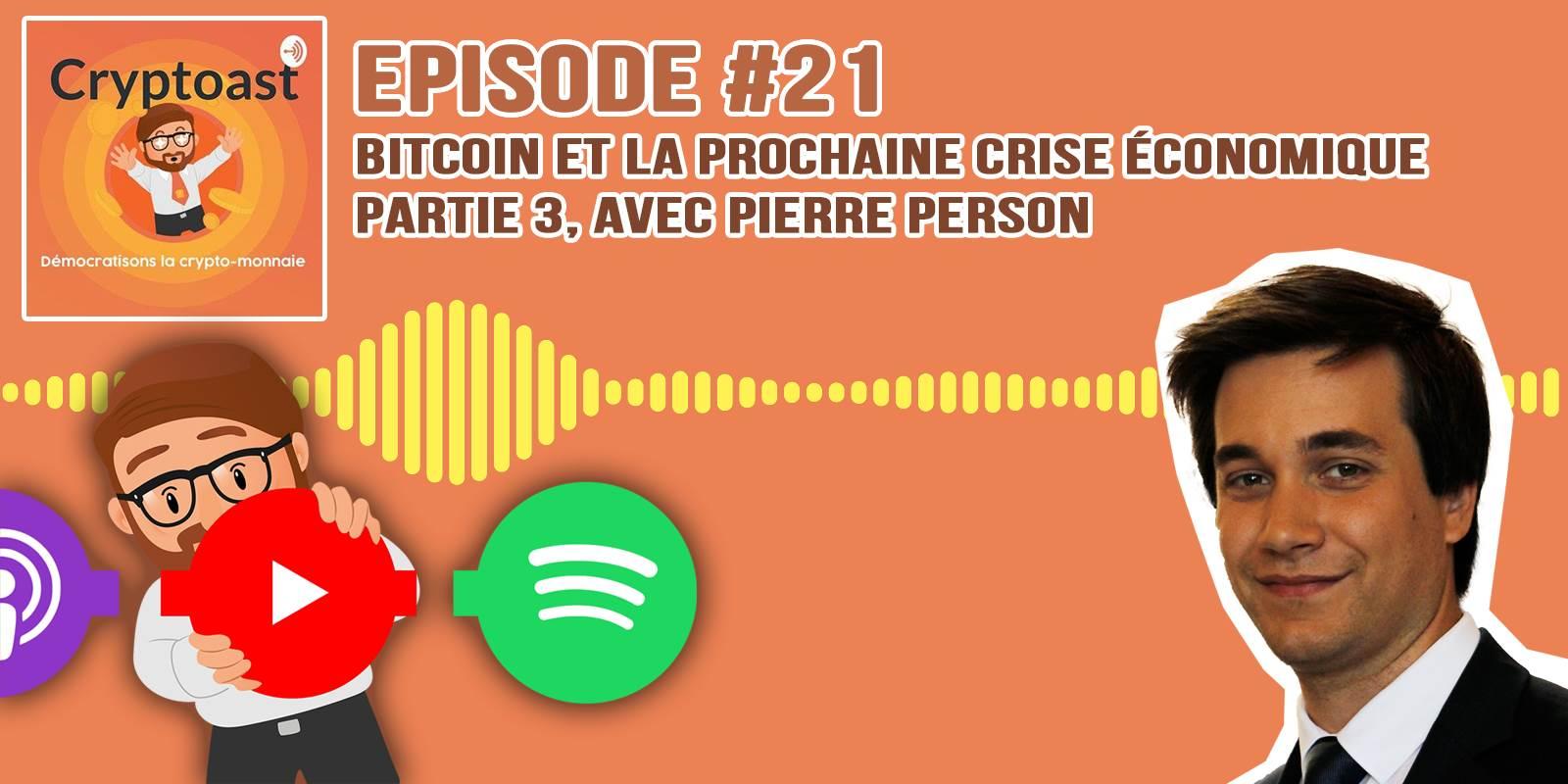 Podcast #21 - Bitcoin et la prochaine crise économique, partie 3, avec Pierre Person