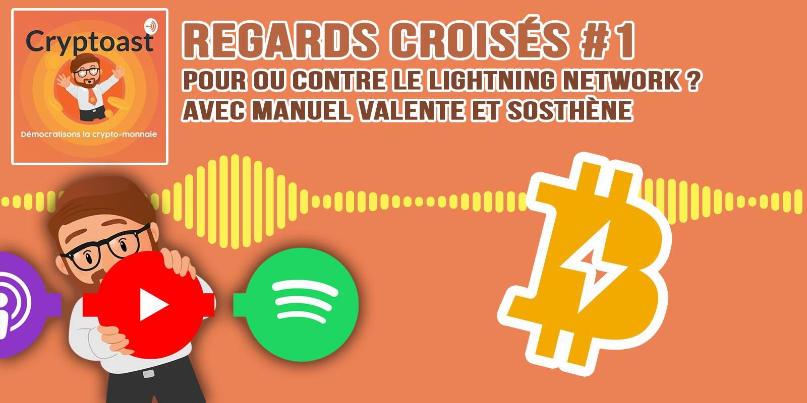Podcast Regards Croisés #1 - Pour ou contre le Lightning Network ?