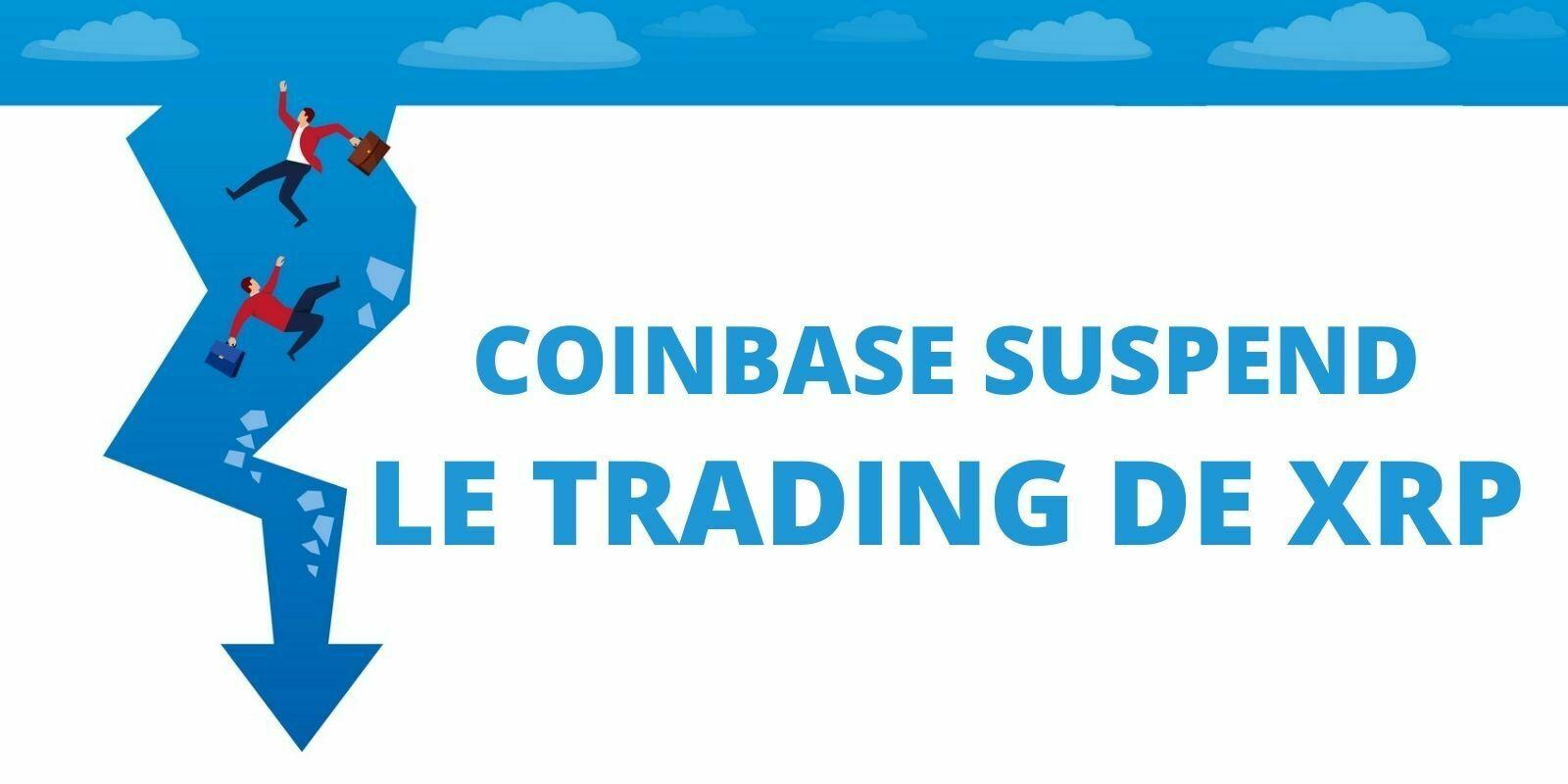 Coinbase suspend le trading du XRP: quel effet sur le cours de la cryptomonnaie de Ripple ?