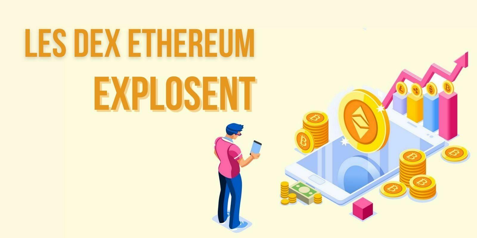 Ethereum: malgré les frais, les volumes d'échange des DEX ont explosé