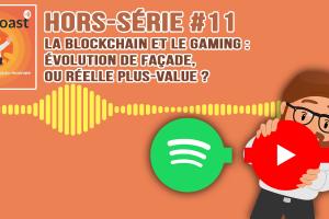 Podcast hors-série #11  - La blockchain et le jeu vidéo : Évolution de façade ou réelle plus-value ?