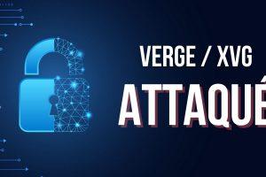 La blockchain de Verge (XVG) subit une attaque des 51%: des centaines de milliers de blocs affectés
