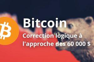 Le Bitcoin (BTC) corrige à l'approche des 60 000 $