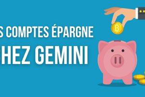 Gemini lance Earn : des comptes épargne pour faire fructifier ses cryptomonnaies