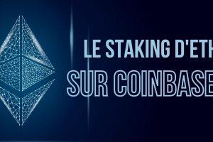 Ethereum: le staking d'ETH débarque prochainement sur Coinbase