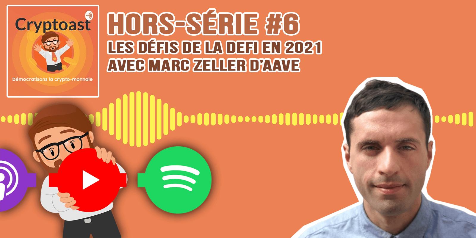 Podcast hors-série #6 - Les défis de la DeFi en 2021, avec Marc Zeller d'Aave