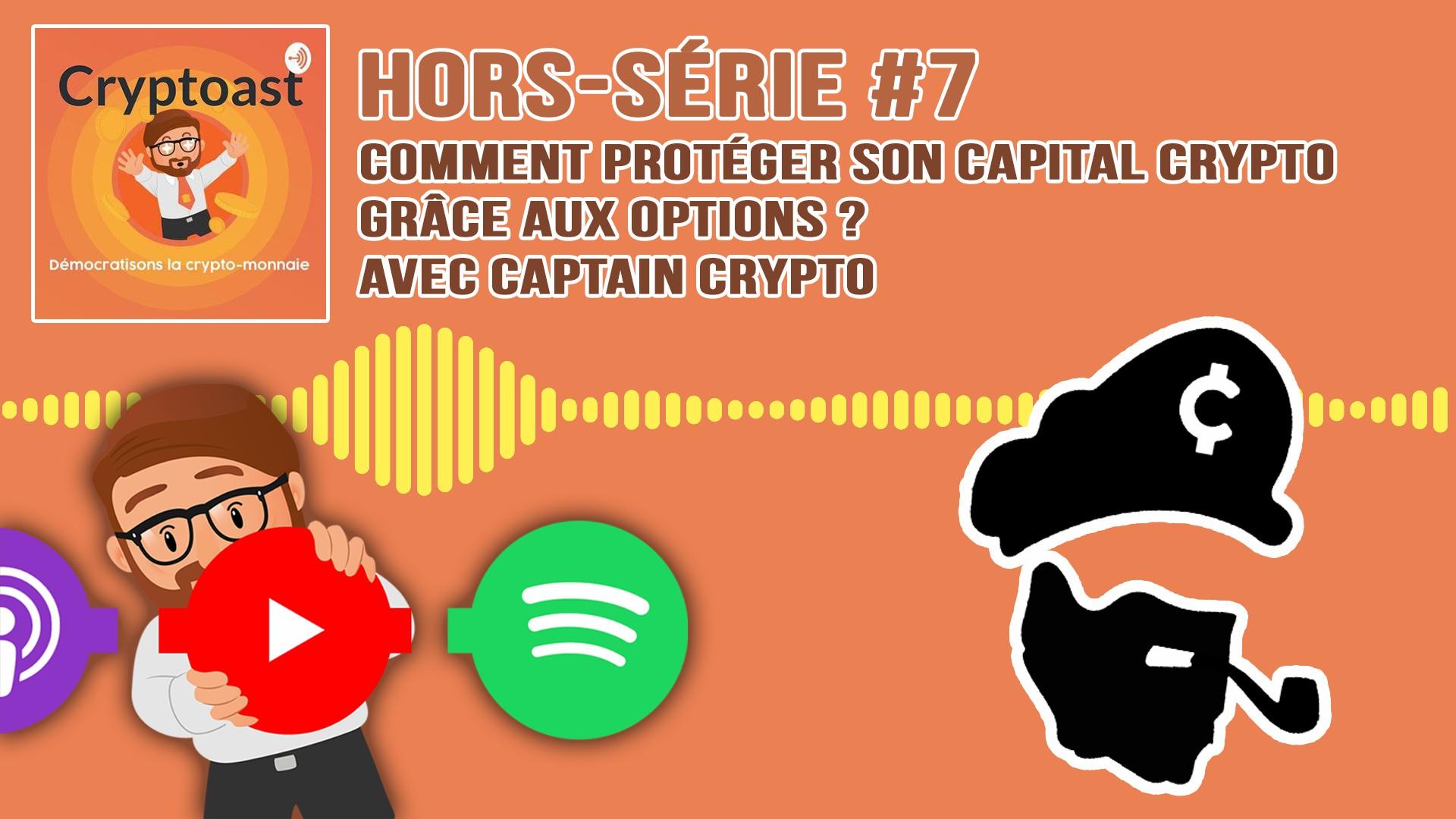 Podcast hors-série #7 - Comment protéger son capital crypto grâce aux options, avec Captain Crypto