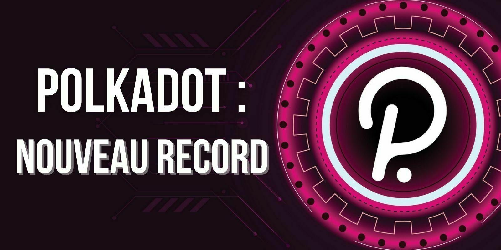 Le DOT atteint un nouveau record alors que Polkadot dévoile sa roadmap