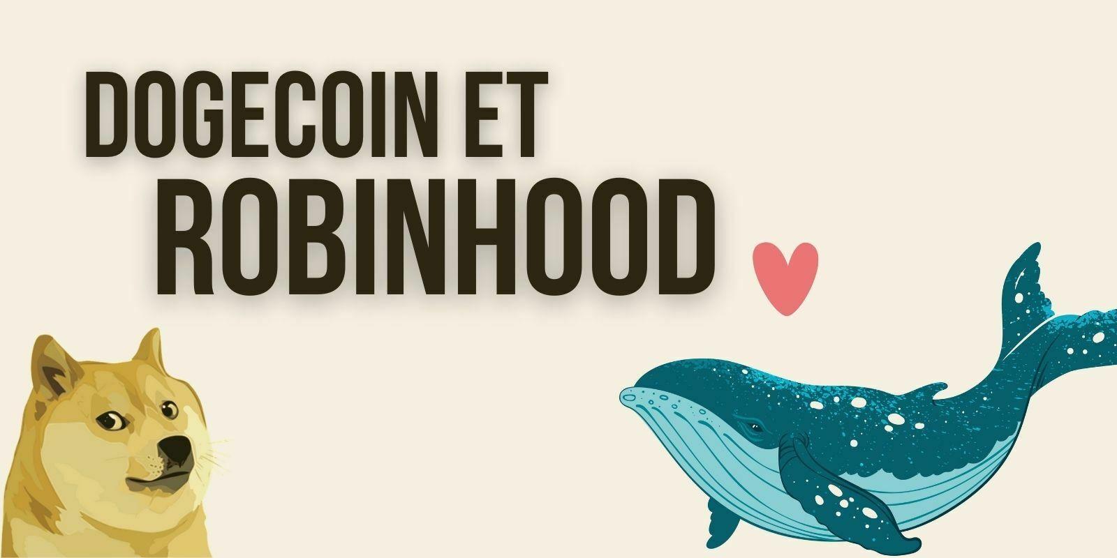 Robinhood soupçonné d'être la plus grosse whale du Dogecoin (DOGE)