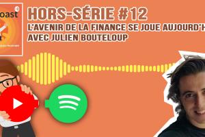 Podcast hors-série #12  - L'avenir de la finance se joue aujourd'hui, avec Julien Bouteloup