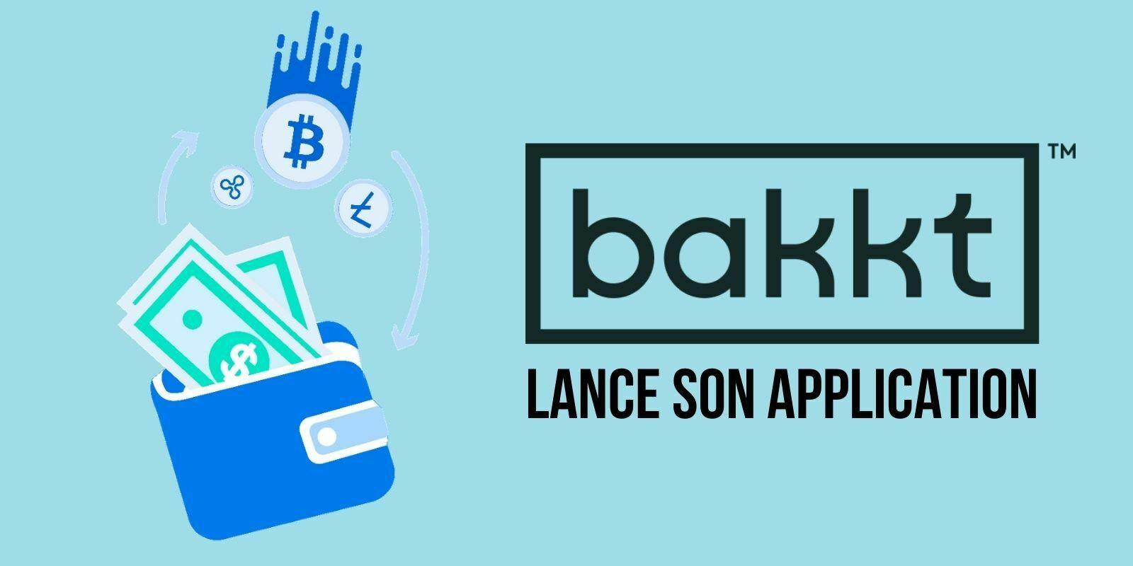 Bakkt lance une application de paiement pour gérer «toutes les formes d'actifs numériques»