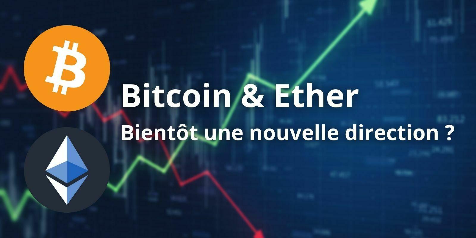 Le Bitcoin (BTC) et l'Ether (ETH) consolident avant de donner une nouvelle direction