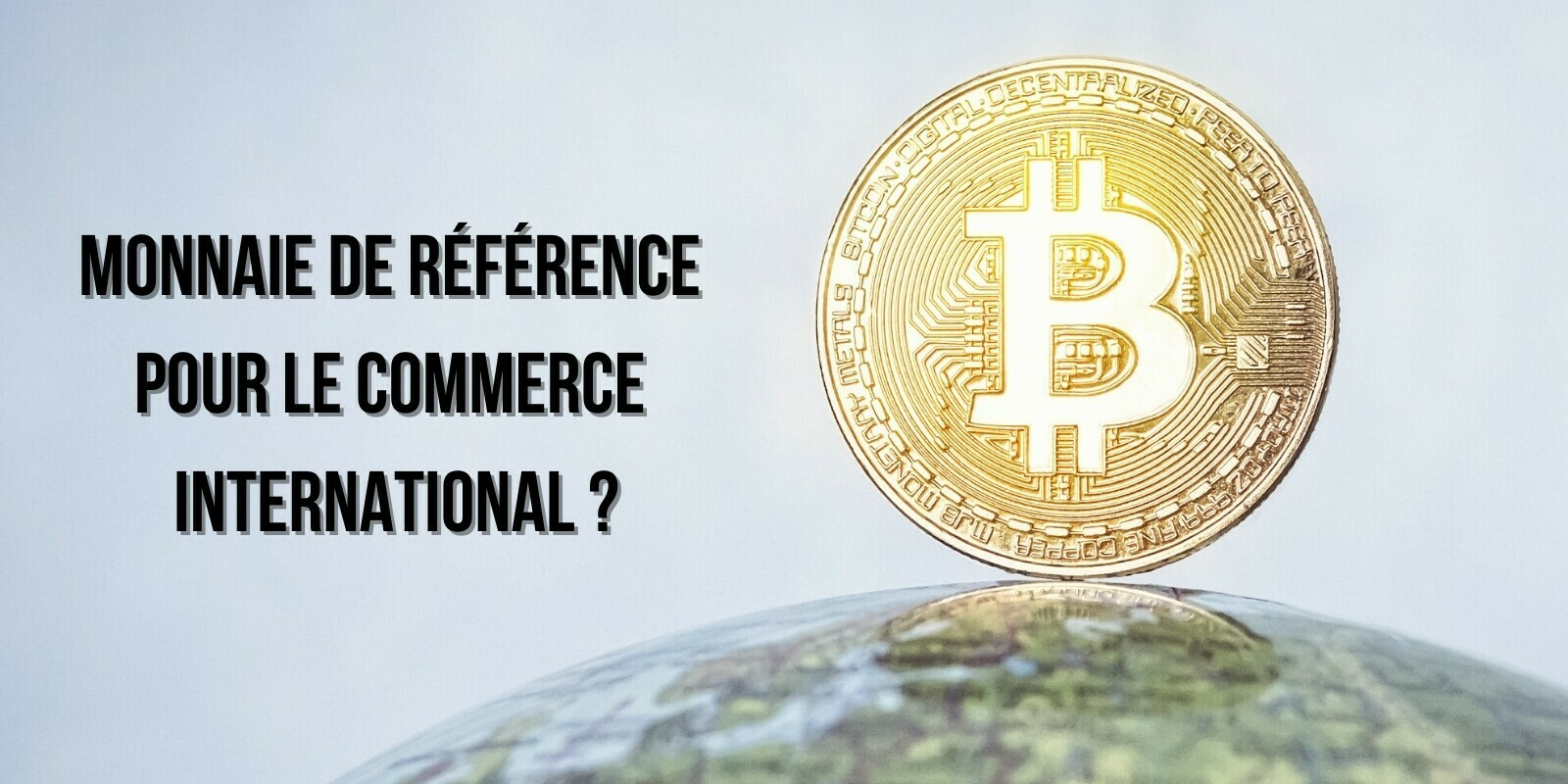 Le bitcoin pourrait devenir « la monnaie de choix pour le commerce international », selon Citi