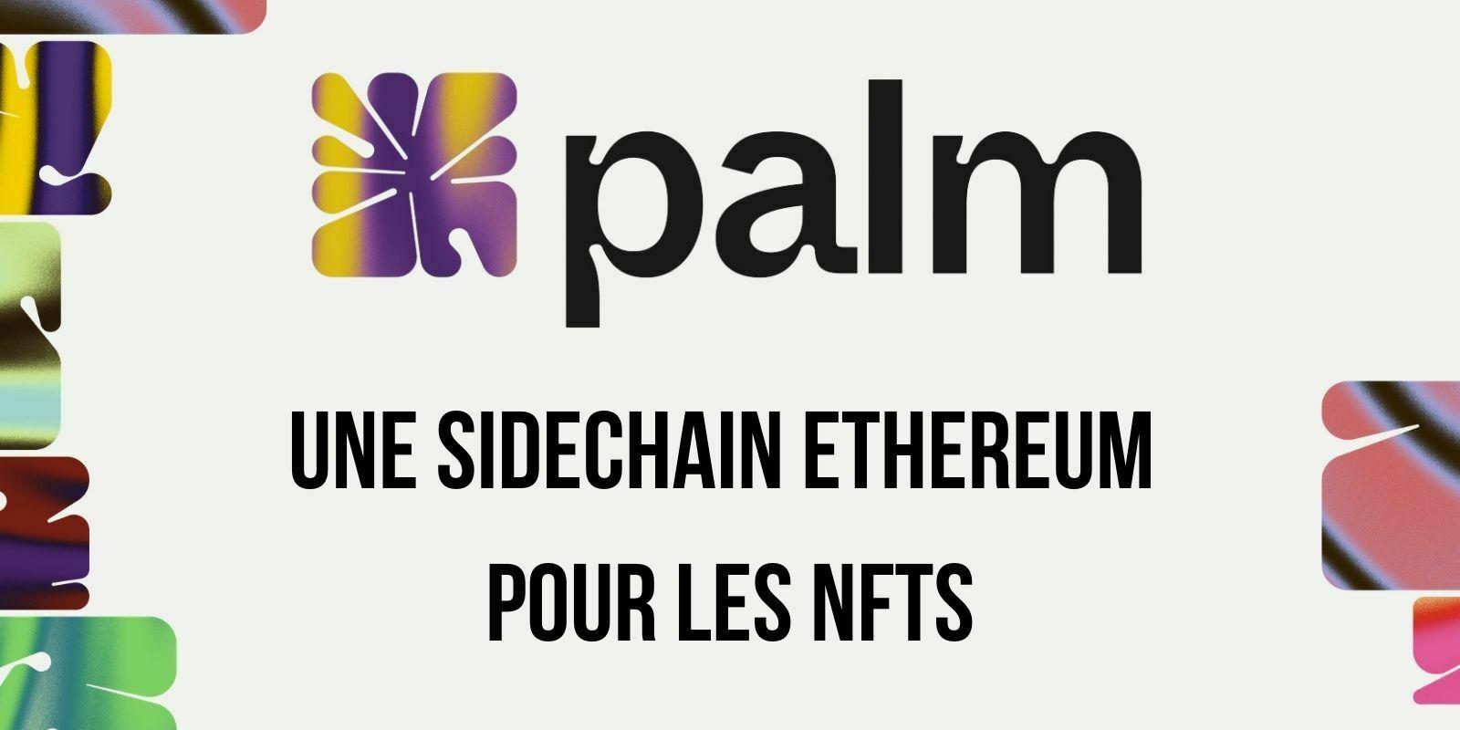 ConsenSys lance Palm, une sidechain Ethereum dédiée aux NFTs - Un futur concurrent pour Flow ?