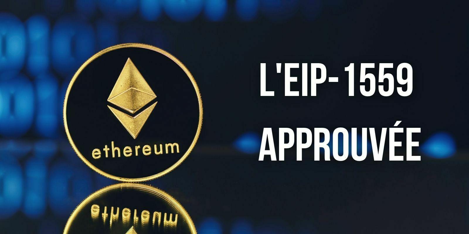 Les développeurs d'Ethereum approuvent l'EIP-1559 pour le mois de juillet