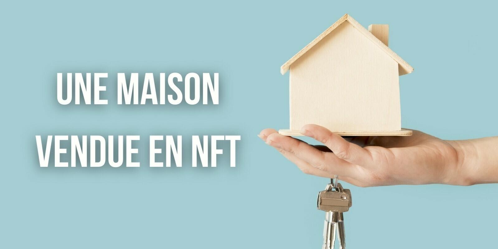 États-Unis : un propriétaire vend sa maison sous forme de NFT