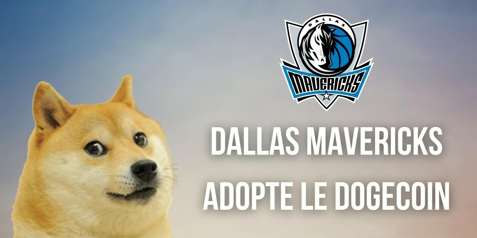 La franchise des Mavericks de Dallas accepte le Dogecoin comme moyen de paiement