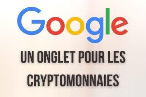 Google Finance ajoute un onglet dédié aux cryptomonnaies - Le géant retourne-t-il sa veste ?