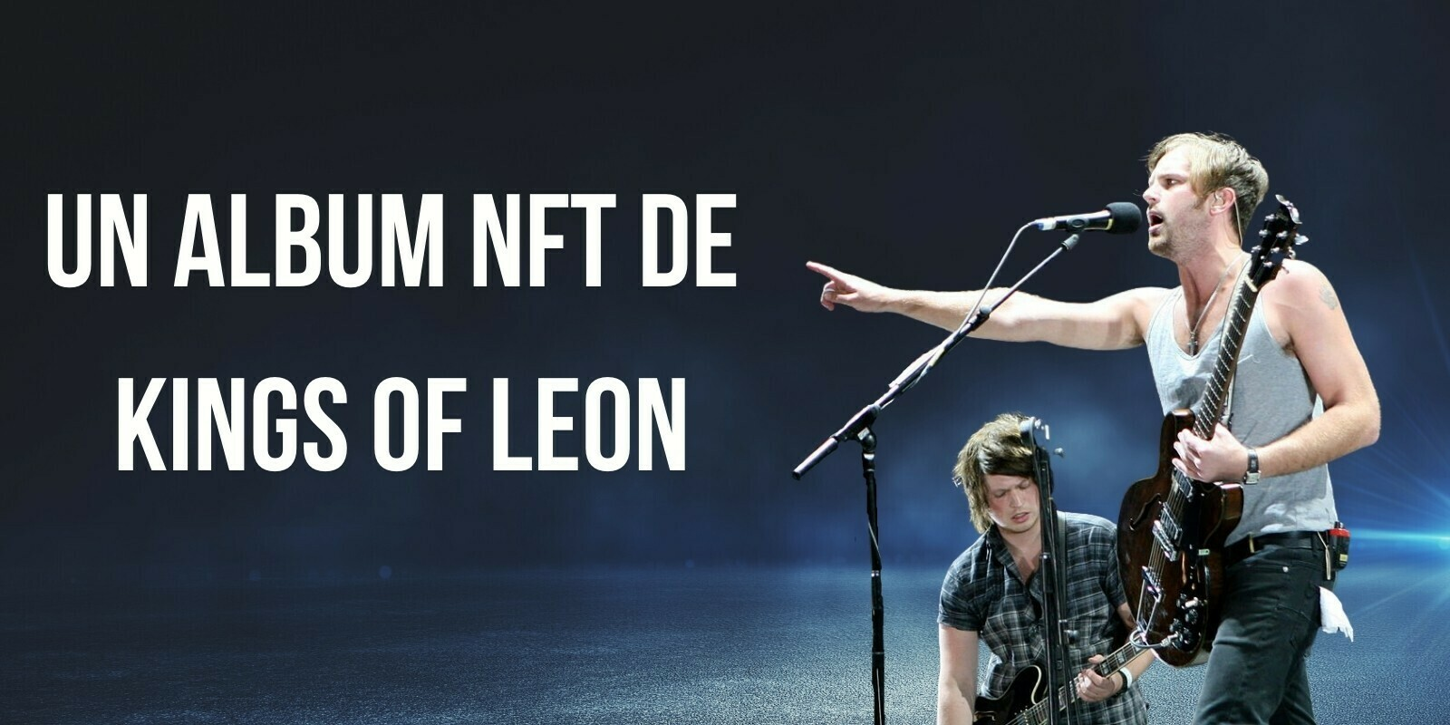 Le groupe de rock Kings of Leon sort le premier album NFT de l'histoire