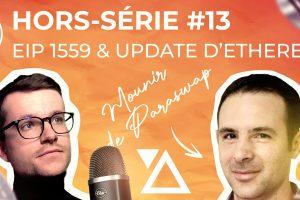 Podcast hors-série #13  - EIP-1559 -  Comment met-on à jour une blockchain, avec Mounir Benchemled de Paraswap