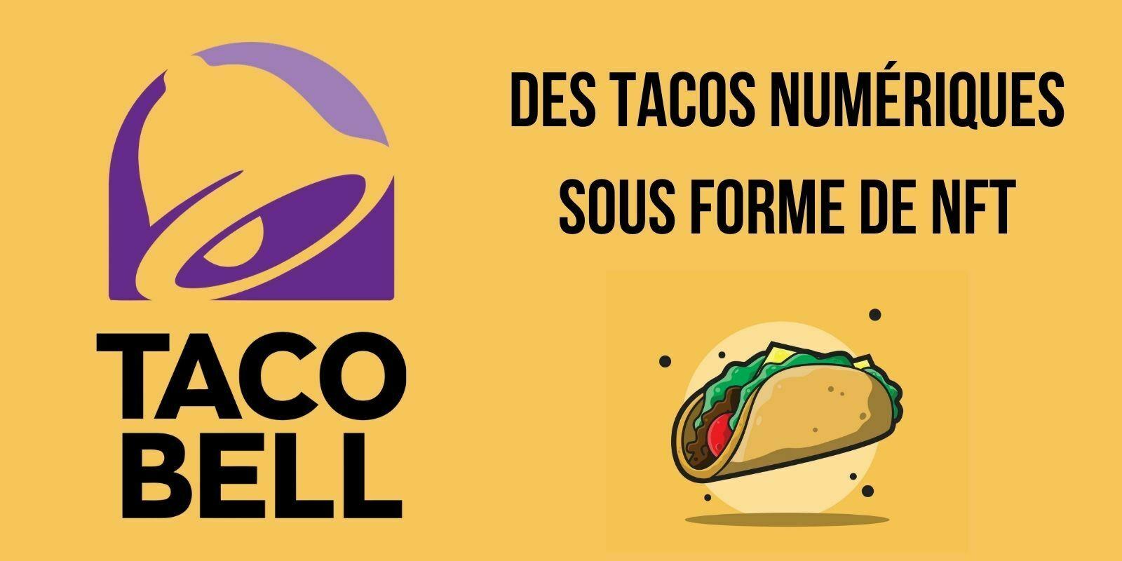 Taco Bell monte dans le train des NFT avec des tacos numériques à collectionner
