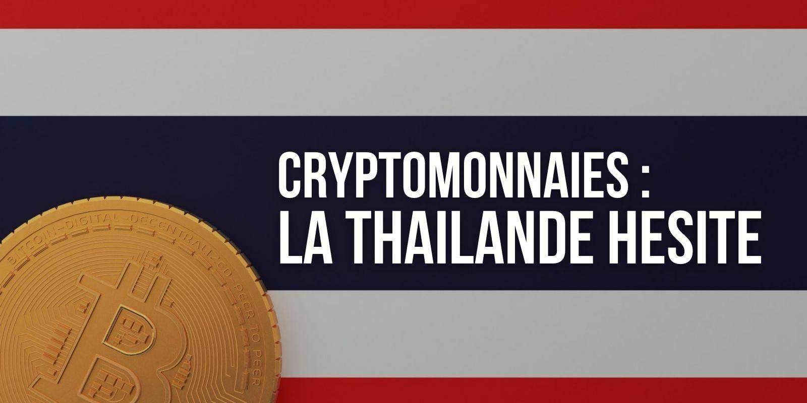 Thaïlande : face à la grogne, la SEC rétropédale sur les cryptomonnaies