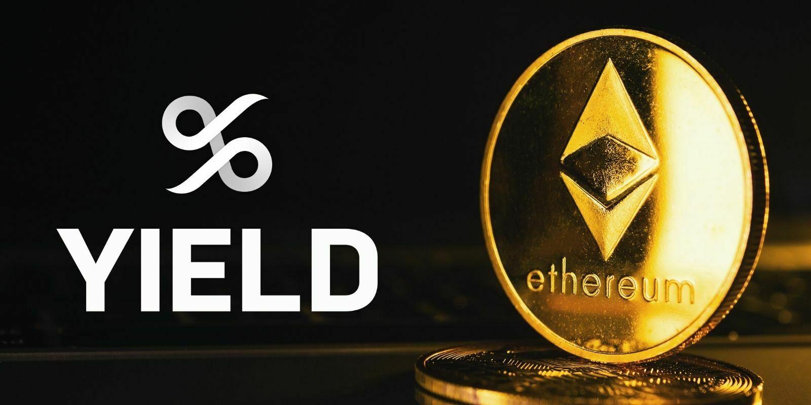 YIELD App - Faire fructifier ses Ethers (ETH) jusqu'à 20% d'intérêt par an